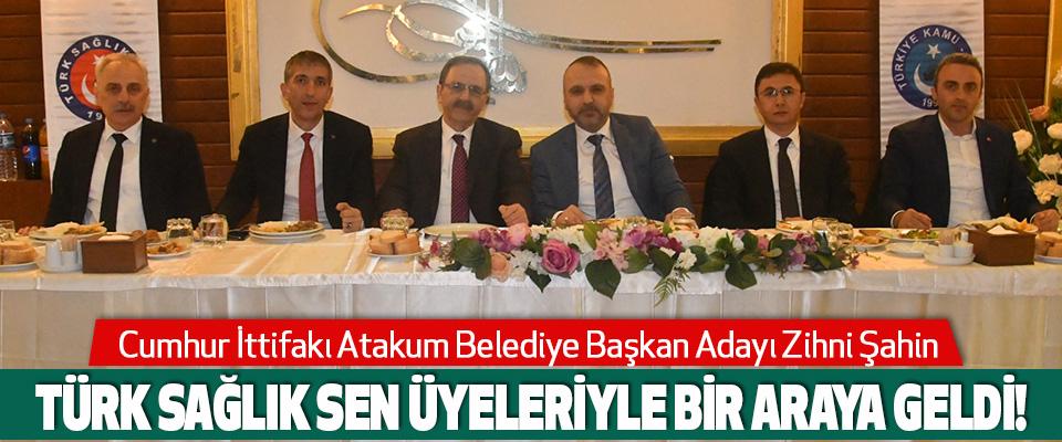 Cumhur İttifakı Atakum Belediye Başkan Adayı Zihni Şahin Türk Sağlık Sen Samsun Şubesi'yle bir araya geldi!