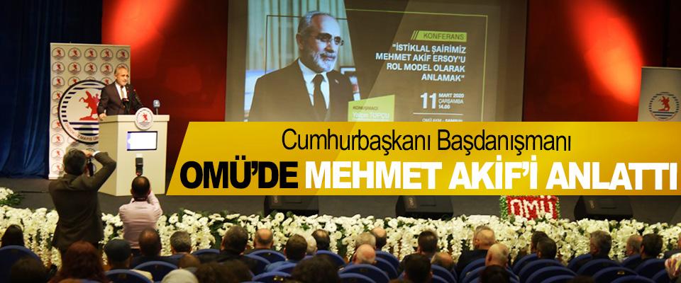 Cumhurbaşkanı Başdanışmanı OMÜ'de Mehmet Akif'i Anlattı
