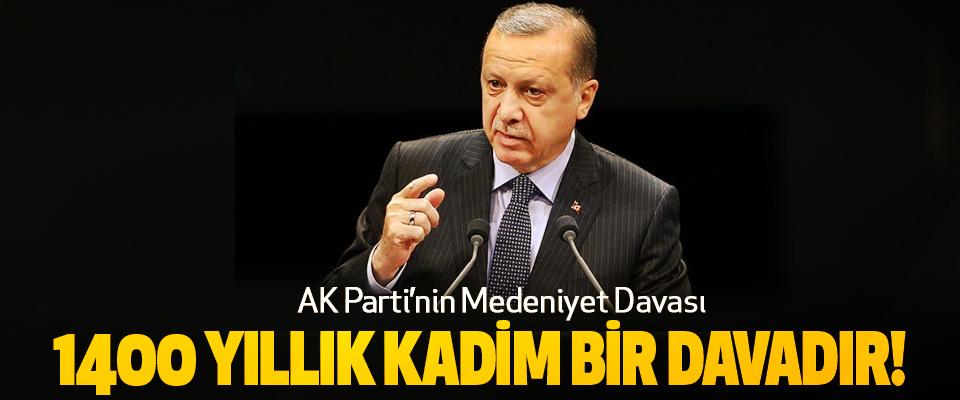 Cumhurbaşkanı Erdoğan: AK Parti'nin Medeniyet Davası 1400 Yıllık Kadim Bir Davadır!