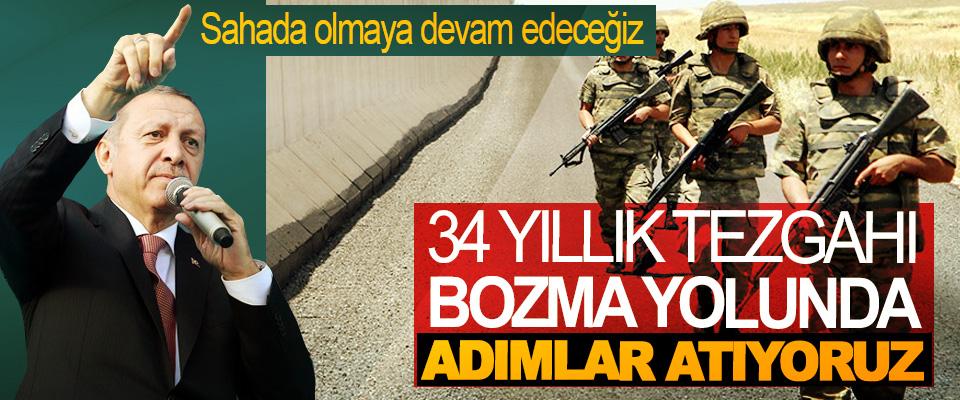 Cumhurbaşkanı Erdoğan: 34 Yıllık Tezgahı Bozma Yolunda Adımlar Atıyoruz
