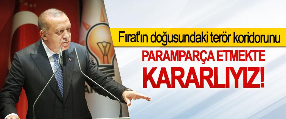 Cumhurbaşkanı Erdoğan Fırat'ın doğusundaki terör koridorunu Paramparça Etmekte Kararlıyız!