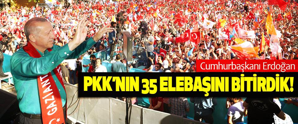 Cumhurbaşkanı Erdoğan : PKK'nın 35 Elebaşını Bitirdik!