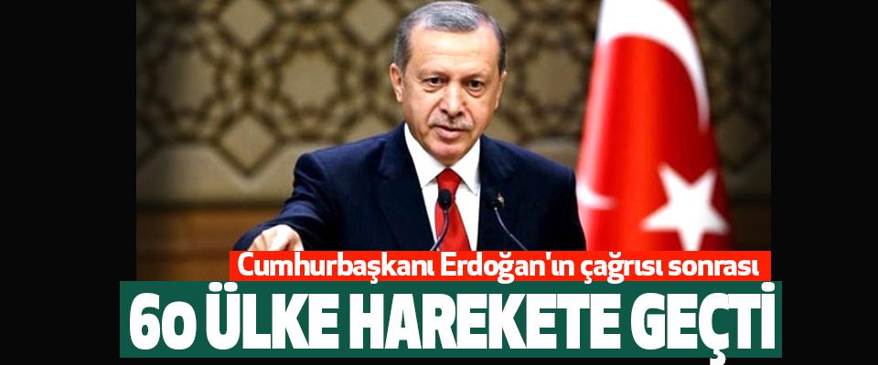 Cumhurbaşkanı Erdoğan'ın çağrısı sonrası 60 Ülke Harekete Geçti