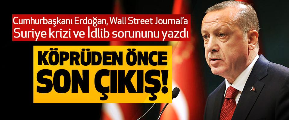 Cumhurbaşkanı Erdoğan, Wall Street Journal'a Suriye krizi ve İdlib sorununu yazdı