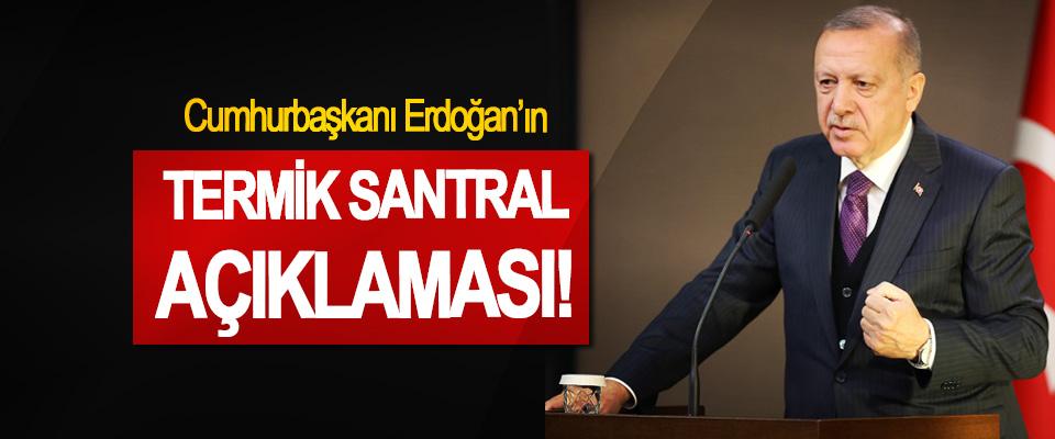 Cumhurbaşkanı Erdoğan'ın Termik Santral Açıklaması!