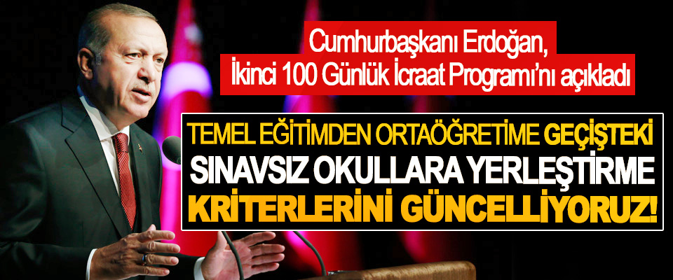 Cumhurbaşkanı Erdoğan, İkinci 100 Günlük İcraat Programı'nı açıkladı
