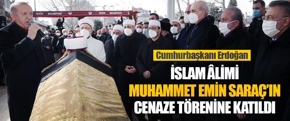 Cumhurbaşkanı Erdoğan İslam Âlimi Muhammet Emin Saraç'ın Cenaze Törenine Katıldı