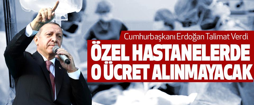 Cumhurbaşkanı Erdoğan Talimat Verdi Özel Hastanelerde O Ücret Alınmayacak