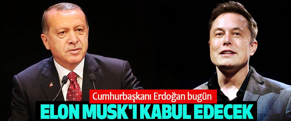 Cumhurbaşkanı Erdoğan bugün Elon Musk'ı Kabul Edecek