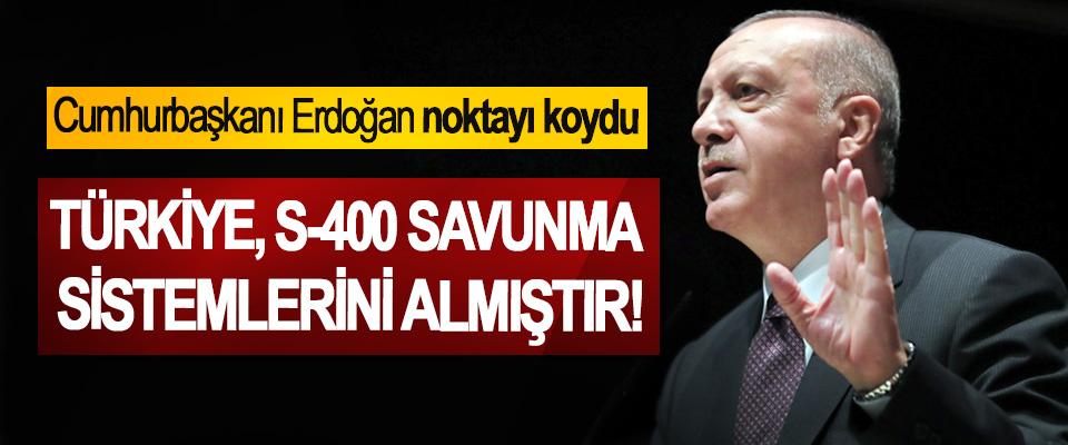Cumhurbaşkanı Erdoğan: Türkiye, S-400 Savunma Sistemlerini Almıştır!