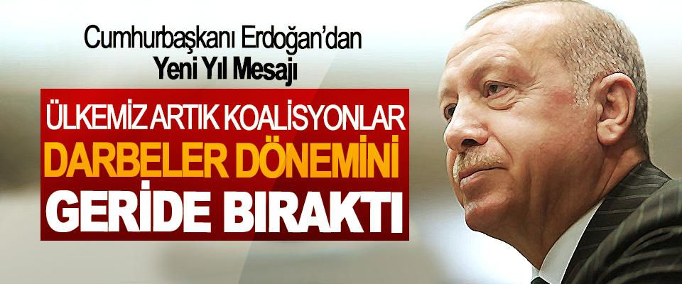 Cumhurbaşkanı Erdoğan: Ülkemiz Artık Koalisyonlar, Darbeler Dönemini Geride Bıraktı