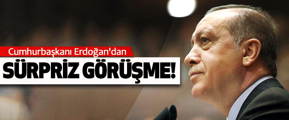 Cumhurbaşkanı erdoğan'dan sürpriz görüşme!