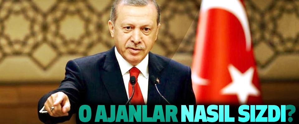 Cumhurbaşkanı Erdoğan: O ajanlar nasıl sızdı?