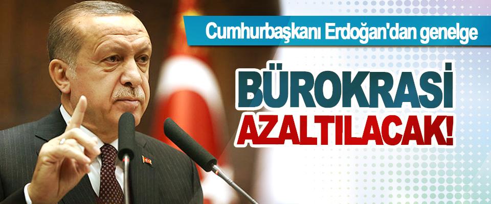 Cumhurbaşkanı Erdoğan'dan genelge; Bürokrasi azaltılacak!