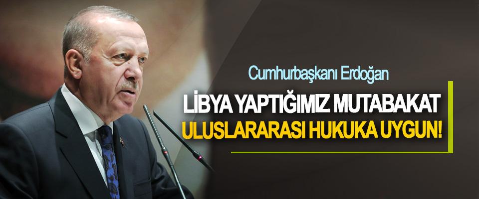 Cumhurbaşkanı Erdoğan: Libya Yaptığımız Mutabakat Uluslararası Hukuka Uygun!