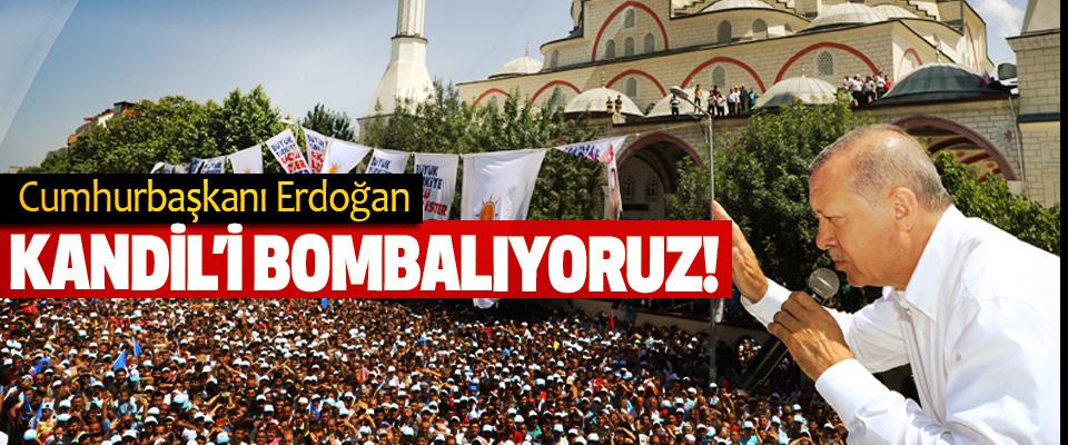 Cumhurbaşkanı Erdoğan: Kandil'i bombalıyoruz!