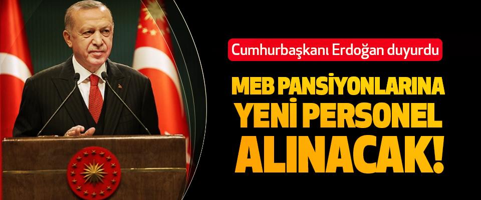 Cumhurbaşkanı Erdoğan duyurdu! Meb Pansiyonlarına Yeni Personel Alınacak!