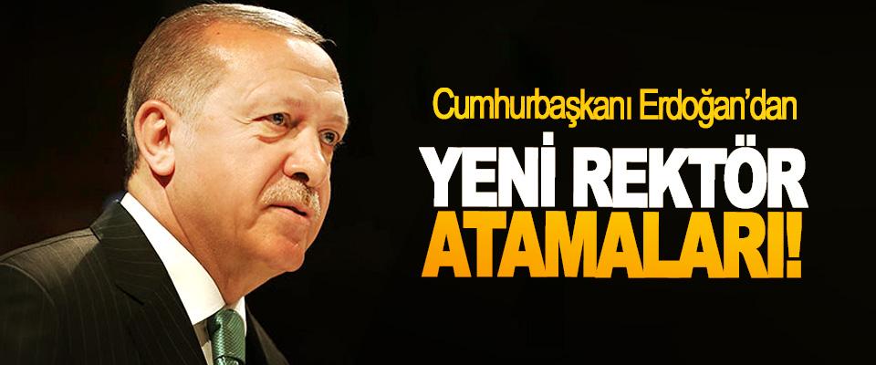 Cumhurbaşkanı Erdoğan'dan Yeni Rektör Atamaları!