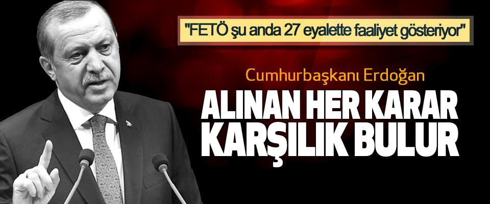 Cumhurbaşkanı Erdoğan: FETÖ şu anda 27 eyalette faaliyet gösteriyor