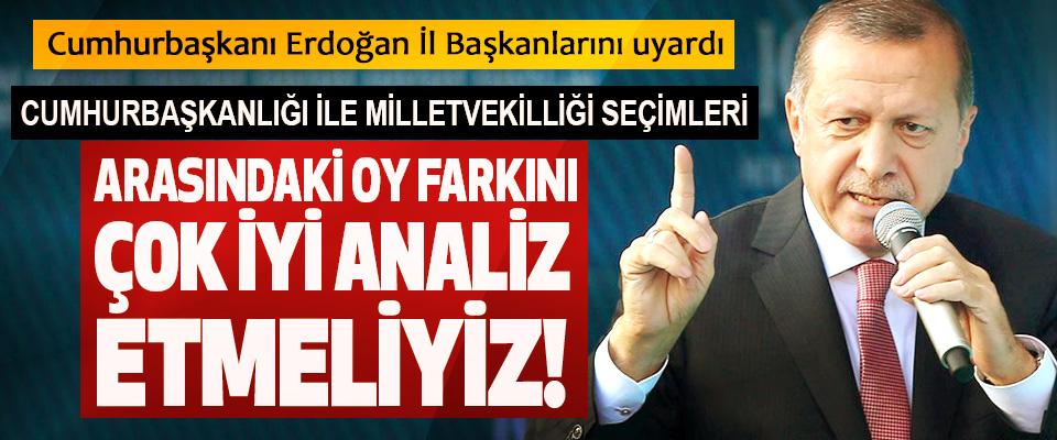 Cumhurbaşkanı Erdoğan İl Başkanlarını uyardı