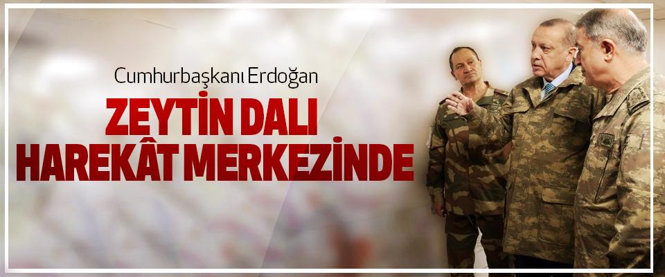 Cumhurbaşkanı Erdoğan, Zeytin Dalı Harekât Merkezinde