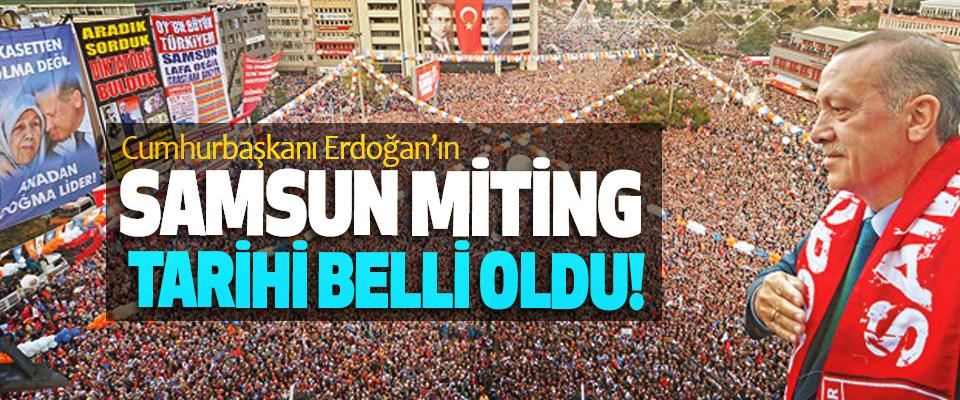 Cumhurbaşkanı Erdoğan'ın Samsun miting tarihi belli oldu!