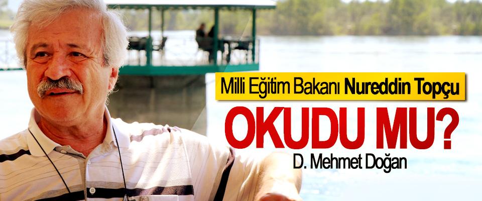 D. Mehmet Doğan: Milli Eğitim Bakanı Nureddin Topçu Okudu Mu?