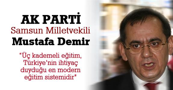 Üç kademeli eğitim, Türkiye'nin ihtiyaç duyduğu en modern eğitim sistemidir