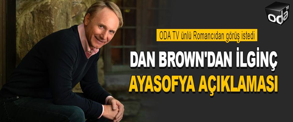 Dan Brown'dan İlginç Ayasofya Açıklaması