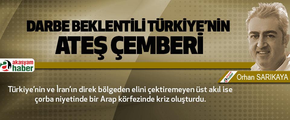 Darbe Beklentili Türkiye'nin Ateş Çemberi…