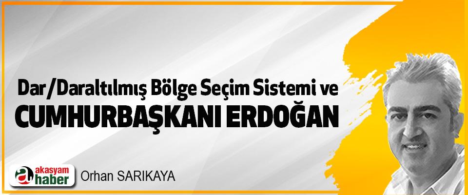Dar/Daraltılmış Bölge Seçim Sistemi ve Cumhurbaşkanı Erdoğan