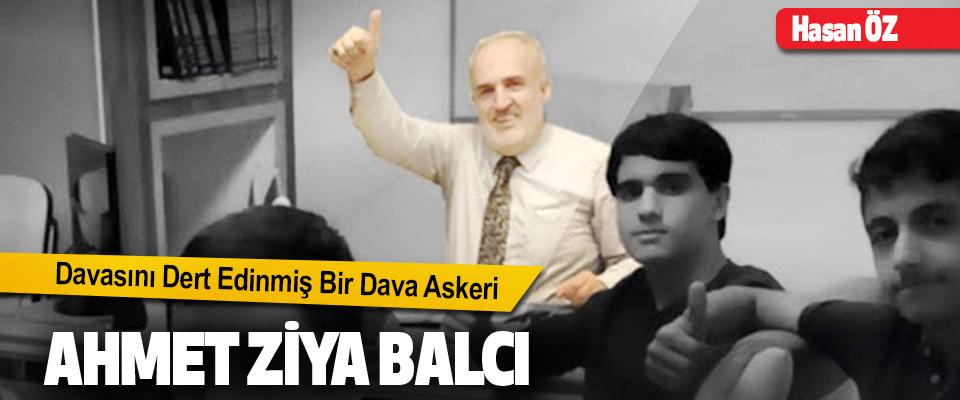 Davasını Dert Edinmiş Bir Dava Askeri Ahmet Ziya Balcı