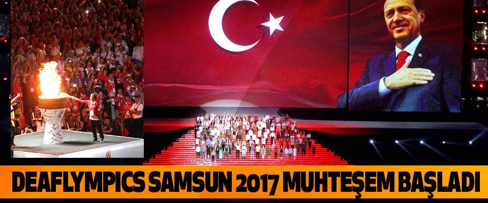 Deaflympıcs Samsun 2017 Muhteşem Başladı