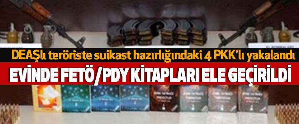 DEAŞlı teröriste suikast hazırlığındaki 4 PKK'lı yakalandı