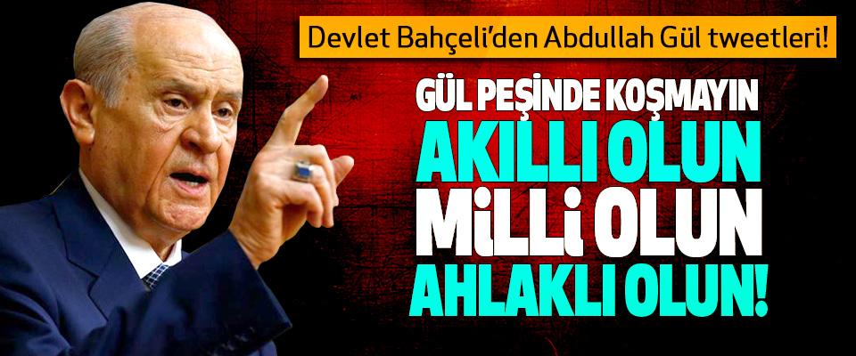 Devlet Bahçeli'den Abdullah Gül tweetleri!