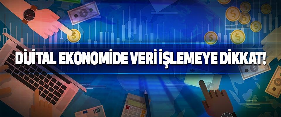 Dijital Ekonomide Veri İşlemeye Dikkat!