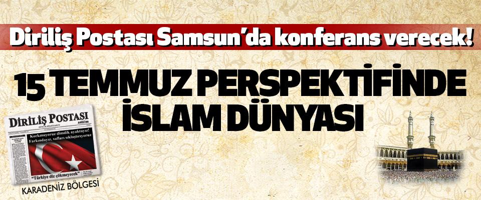 Diriliş Postası Samsun'da konferans verecek!