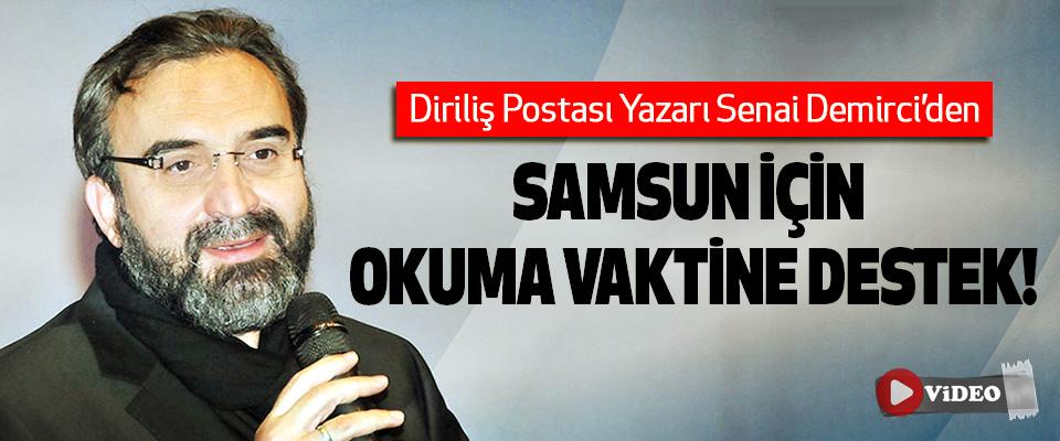 Diriliş Postası Yazarı Senai Demirci'den Samsun için okuma vaktine destek!