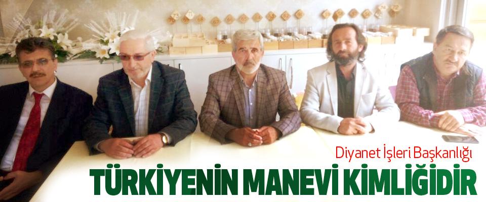 Diyanet İşleri Başkanlığı Türkiye'nin manevi kimliğidir