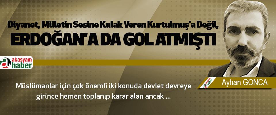 Diyanet, Milletin Sesine Kulak Veren Kurtulmuş'a Değil, erdoğan'a da gol atmıştı