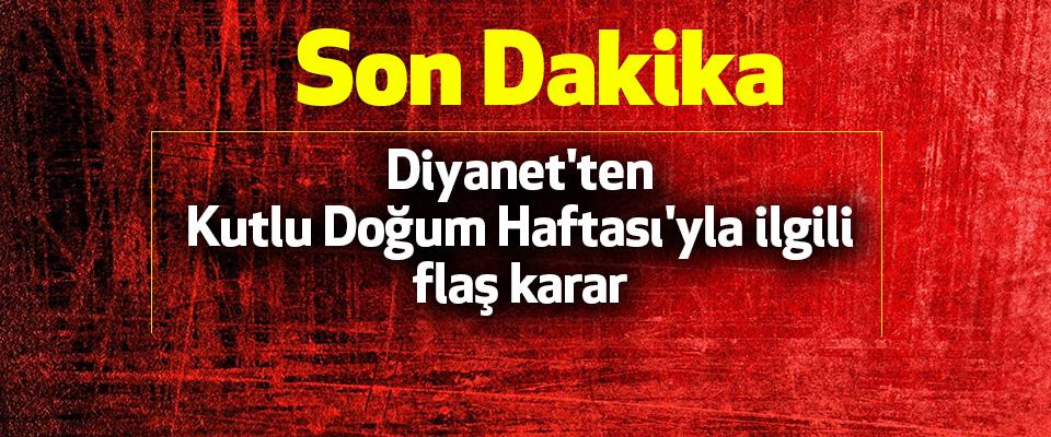 Diyanet'ten Kutlu Doğum Haftası'yla ilgili flaş karar