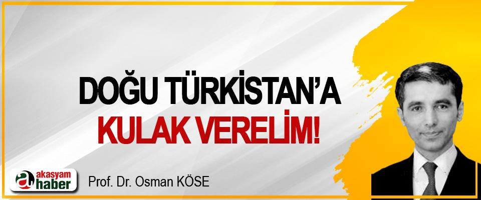 Doğu Türkistan'a kulak verelim!