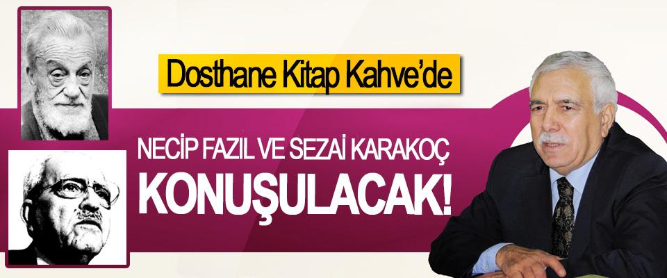 Dosthane Kitap Kahve'de Necip Fazıl Ve Sezai Karakoç Konuşulacak!