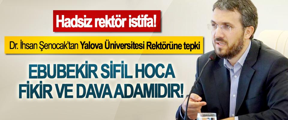 Dr. İhsan Şenocak'tan Yalova Üniversitesi Rektörüne tepki