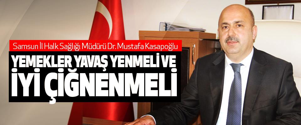 Dr. Mustafa Kasapoğlu, Yemekler Yavaş Yenmeli Ve İyi Çiğnenmeli