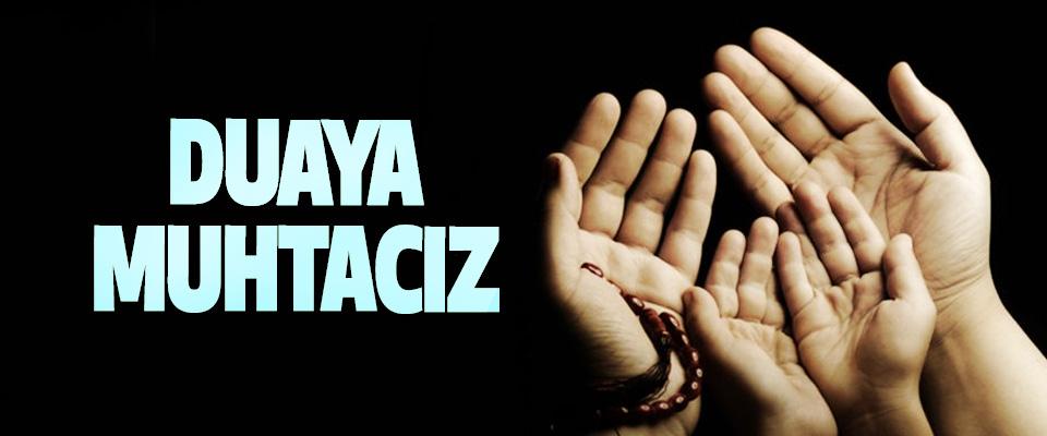 Duaya Muhtacız