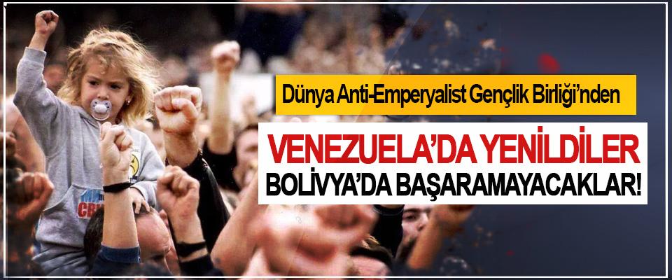 Dünya Anti-Emperyalist Gençlik Birliği'nden; Venezuela'da yenildiler, Bolivya'da başaramayacaklar!