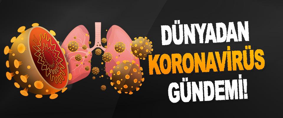 Dünyadan Koronavirüs Gündemi!
