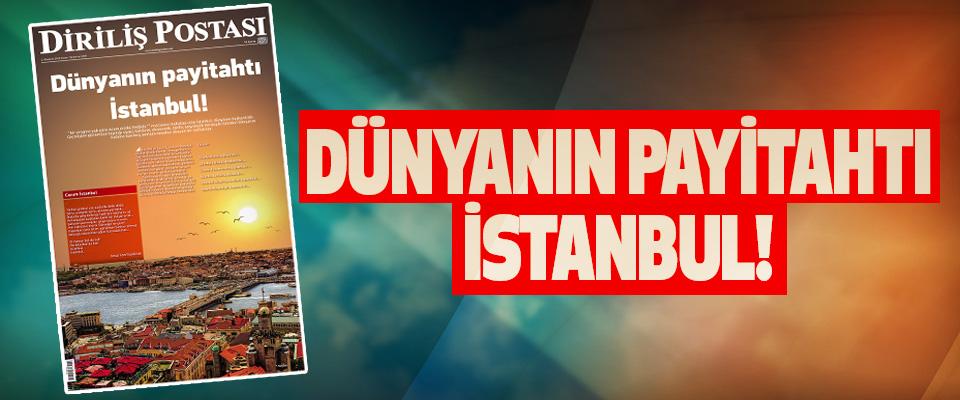 Dünyanın Payitahtı İstanbul!