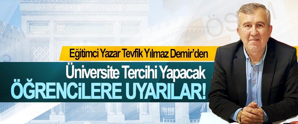 Eğitimci Yazar Tevfik Yılmaz Demir'den Üniversite Tercihi Yapacak Öğrencilere Uyarılar!